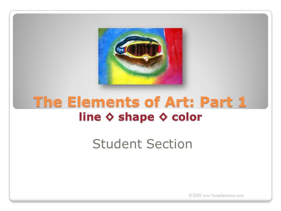 The Elements of Art: Part 1 line ◊ shape ◊ color