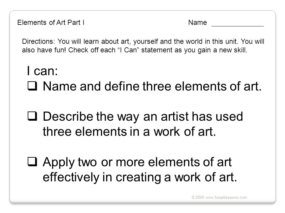 Name and define three elements of art.