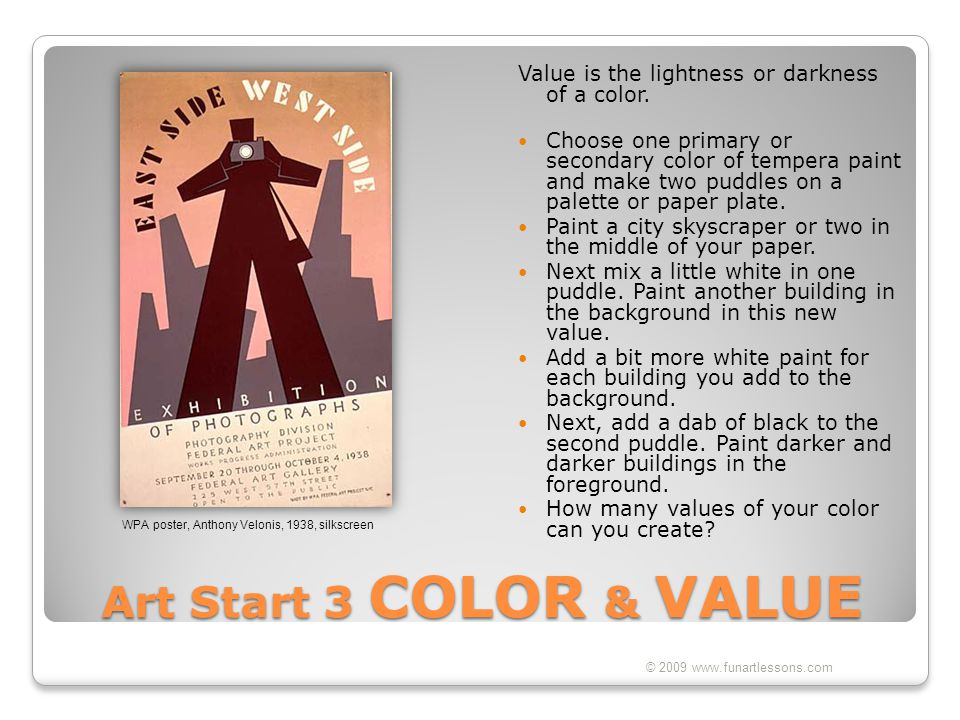 Value is the lightness or darkness of a color.
