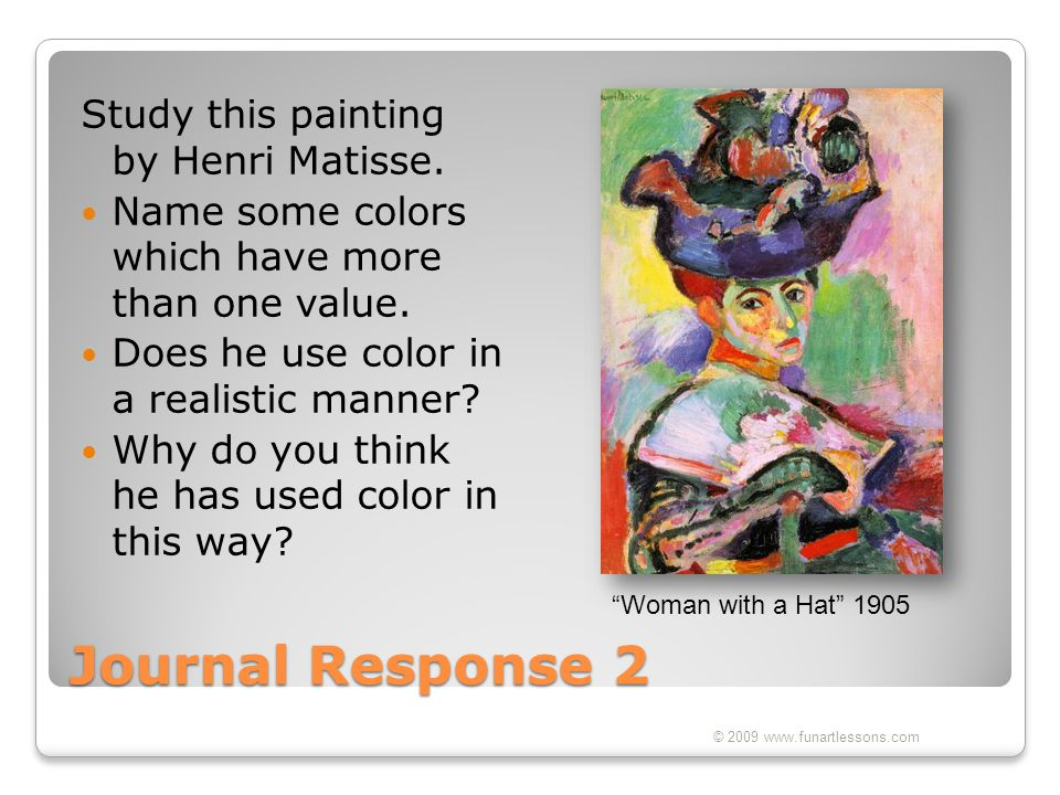 Journal Response 2 Study this painting by Henri Matisse.