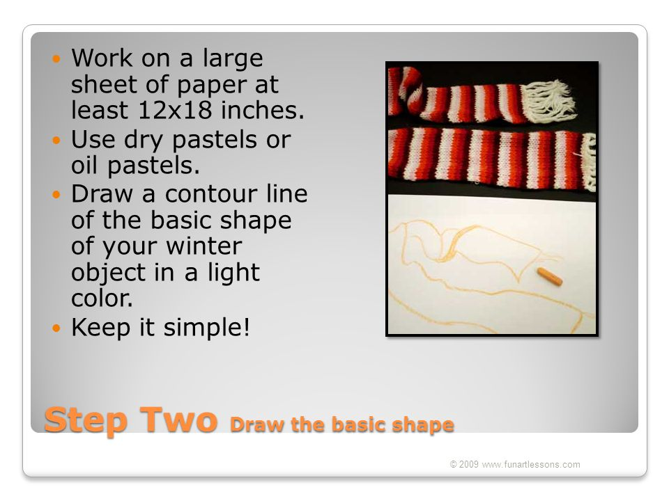 Step Two Draw the basic shape