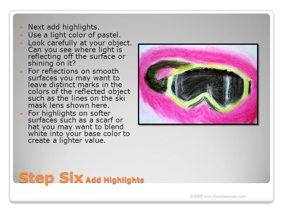 Step Six Add Highlights
