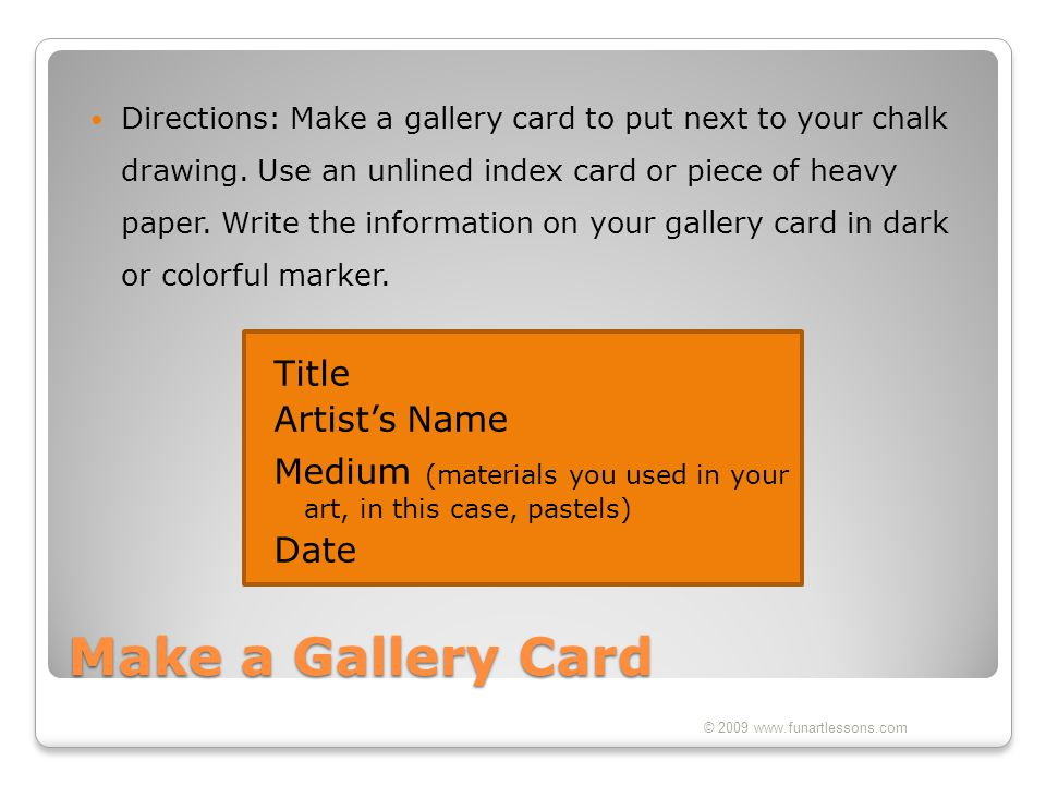 Directions: Make a gallery card to put next to your chalk drawing