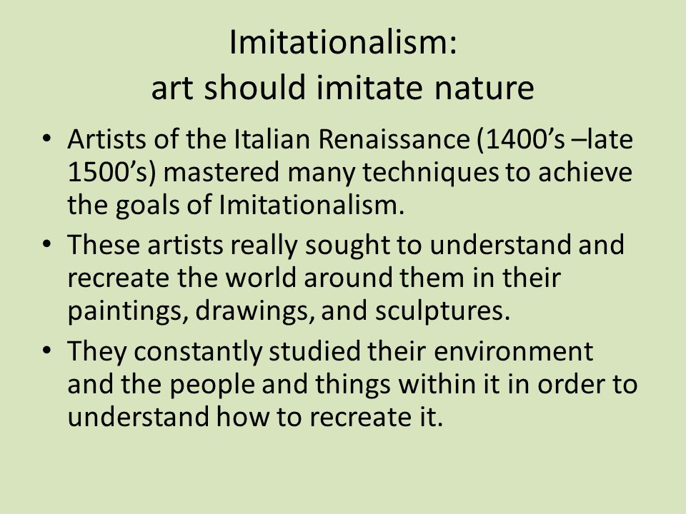 Imitationalism: art should imitate nature