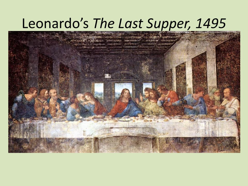 Leonardo's The Last Supper, 1495