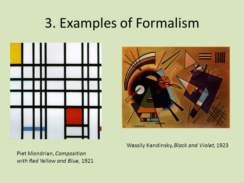3. Examples of Formalism Wassily Kandinsky, Black and Violet, 1923