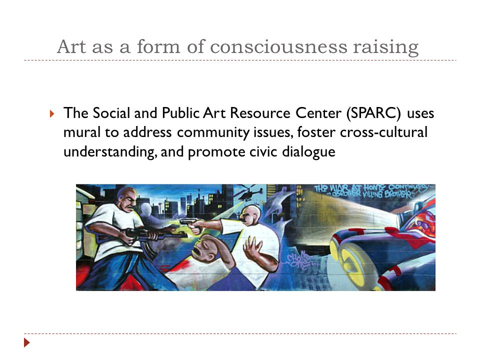 Art as a form of consciousness raising