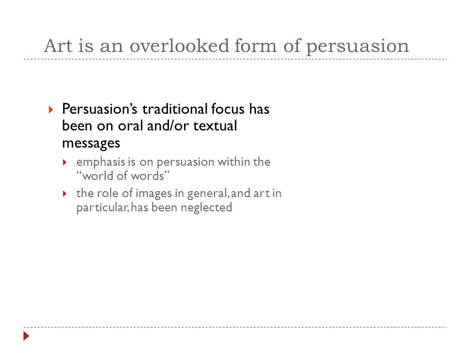 Art is an overlooked form of persuasion