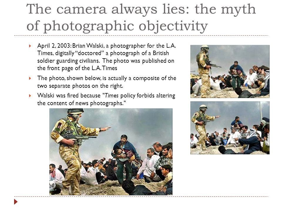 The camera always lies: the myth of photographic objectivity