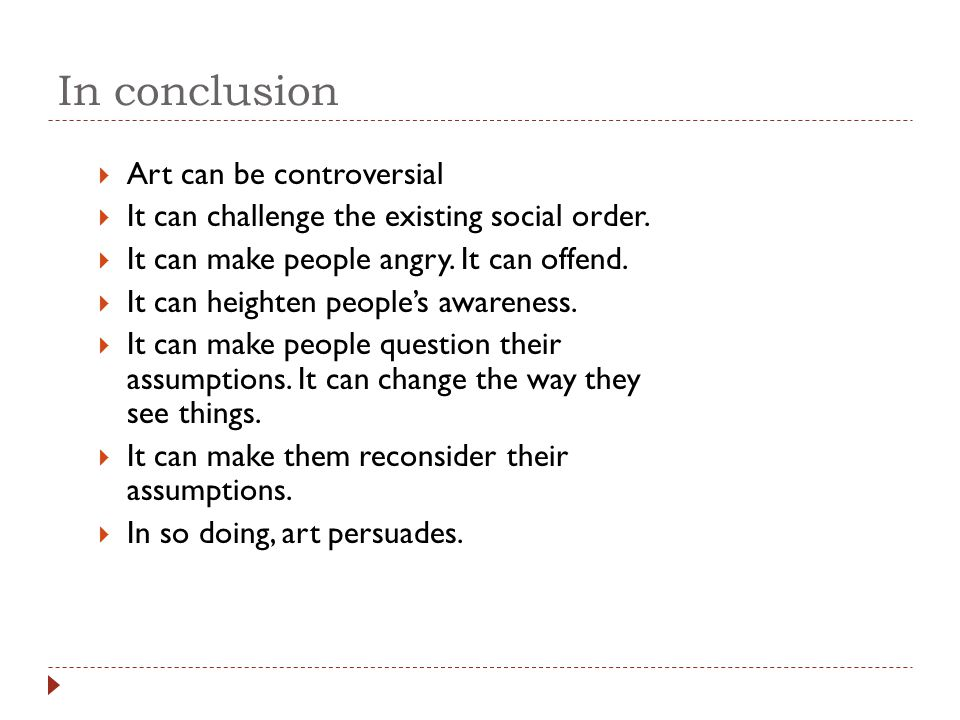 In conclusion Art can be controversial