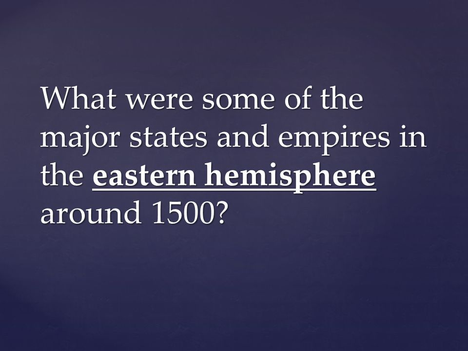 What were some of the major states and empires in the eastern hemisphere around 1500