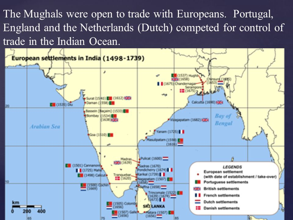 The Mughals were open to trade with Europeans