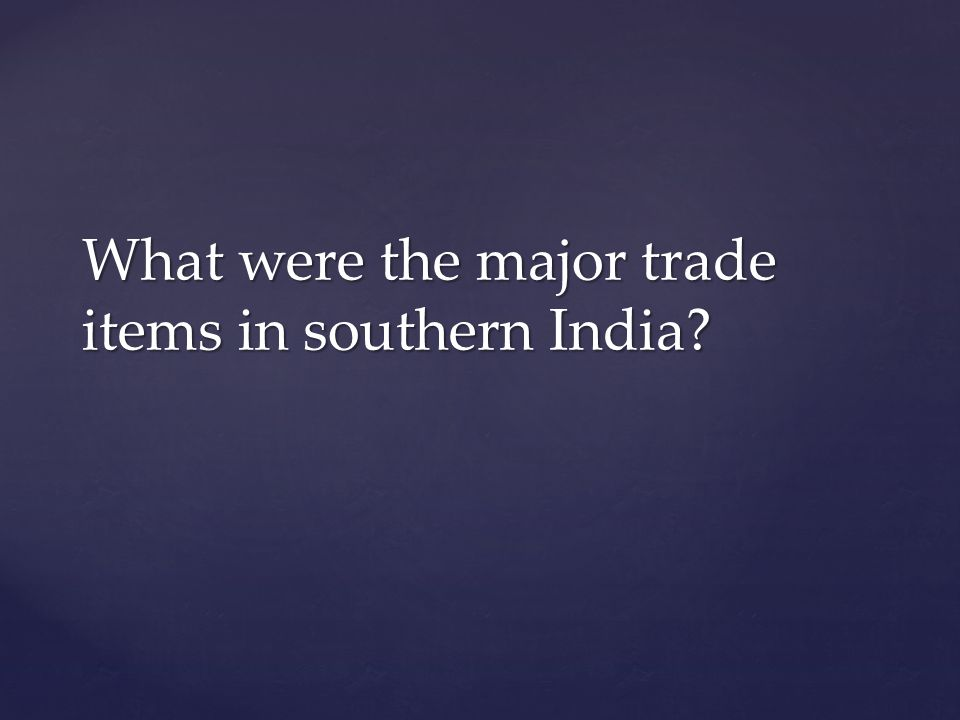 What were the major trade items in southern India