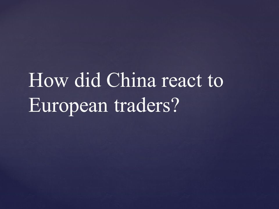 How did China react to European traders