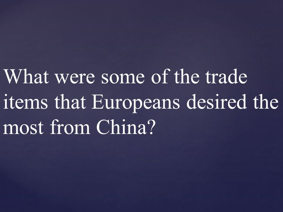 What were some of the trade items that Europeans desired the most from China