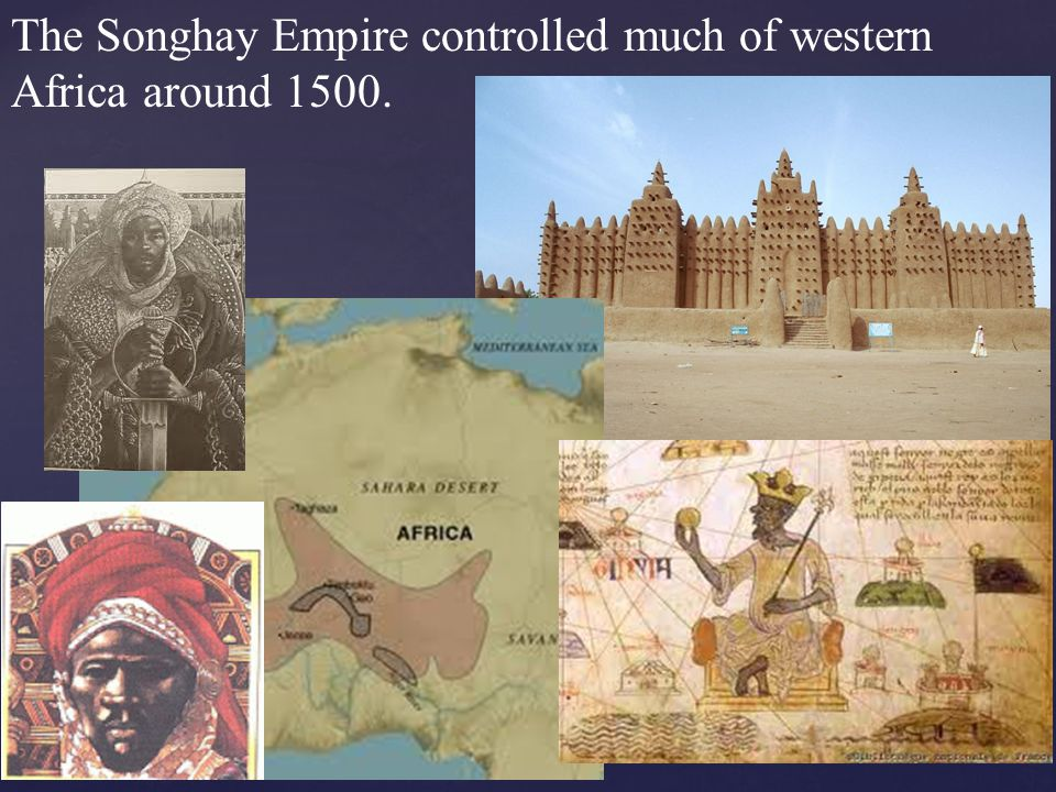 The Songhay Empire controlled much of western Africa around 1500.