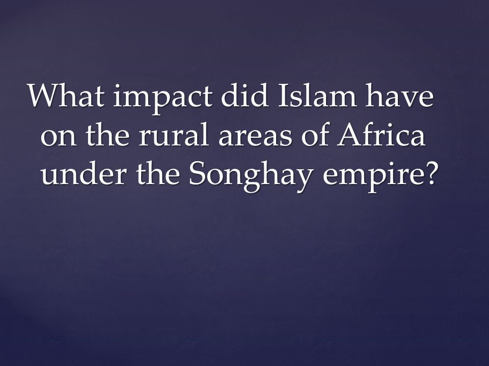 What impact did Islam have on the rural areas of Africa under the Songhay empire
