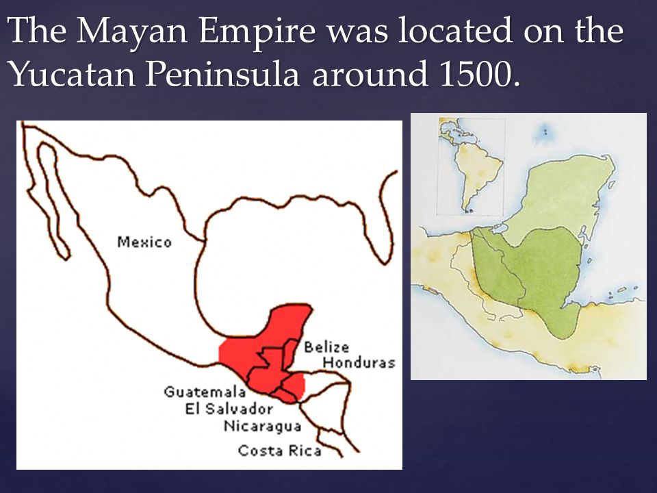 The Mayan Empire was located on the Yucatan Peninsula around 1500.