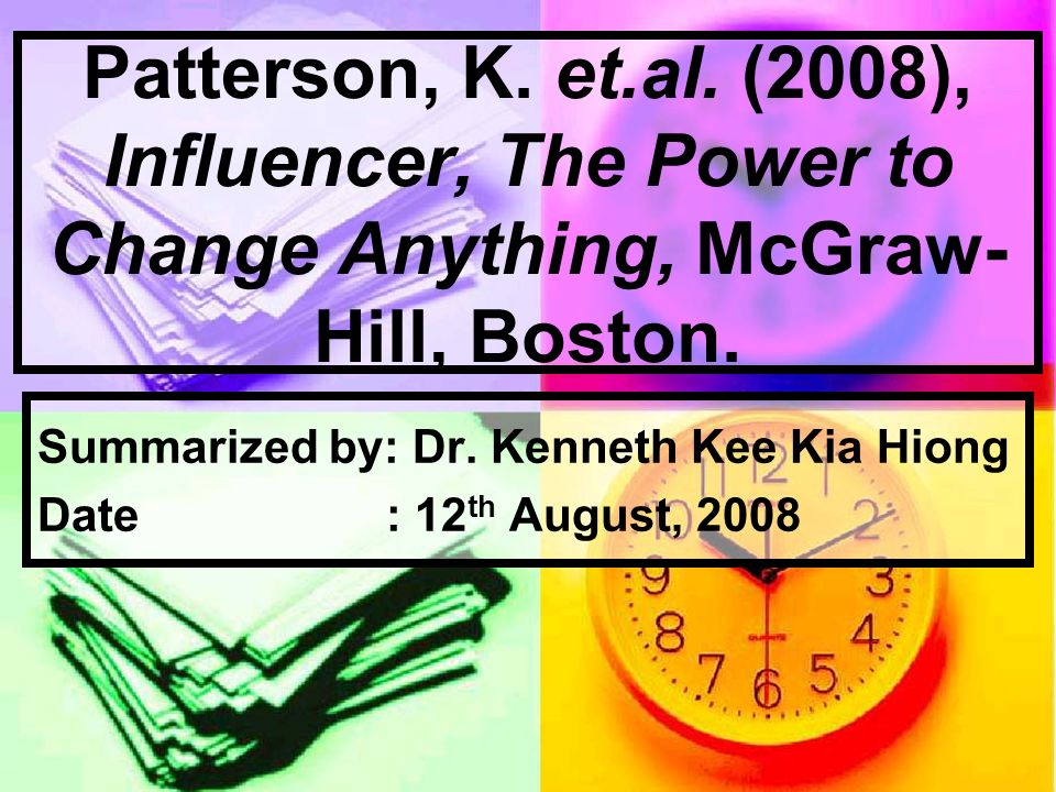 Summarized by: Dr. Kenneth Kee Kia Hiong Date : 12th August, 2008