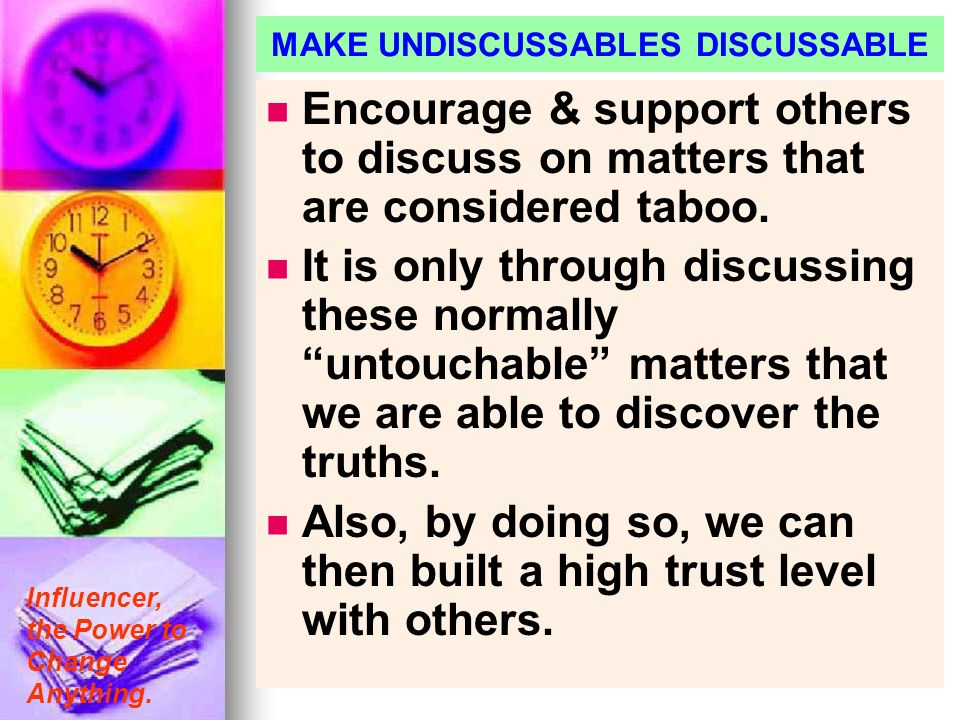 MAKE UNDISCUSSABLES DISCUSSABLE