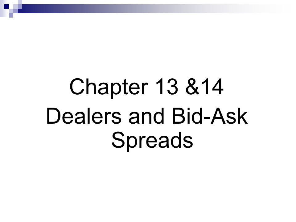 Dealers and Bid-Ask Spreads