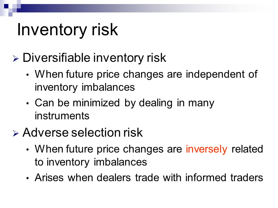 Inventory risk Diversifiable inventory risk Adverse selection risk