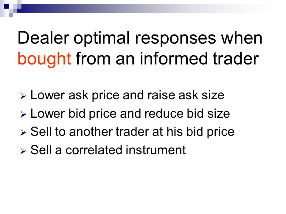 Dealer optimal responses when bought from an informed trader