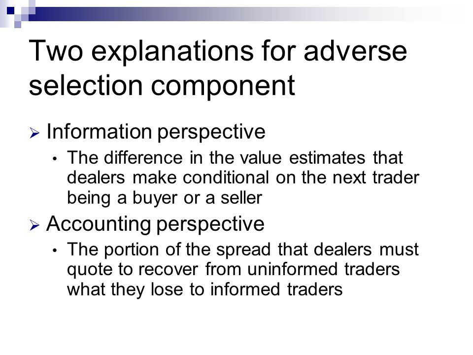 Two explanations for adverse selection component