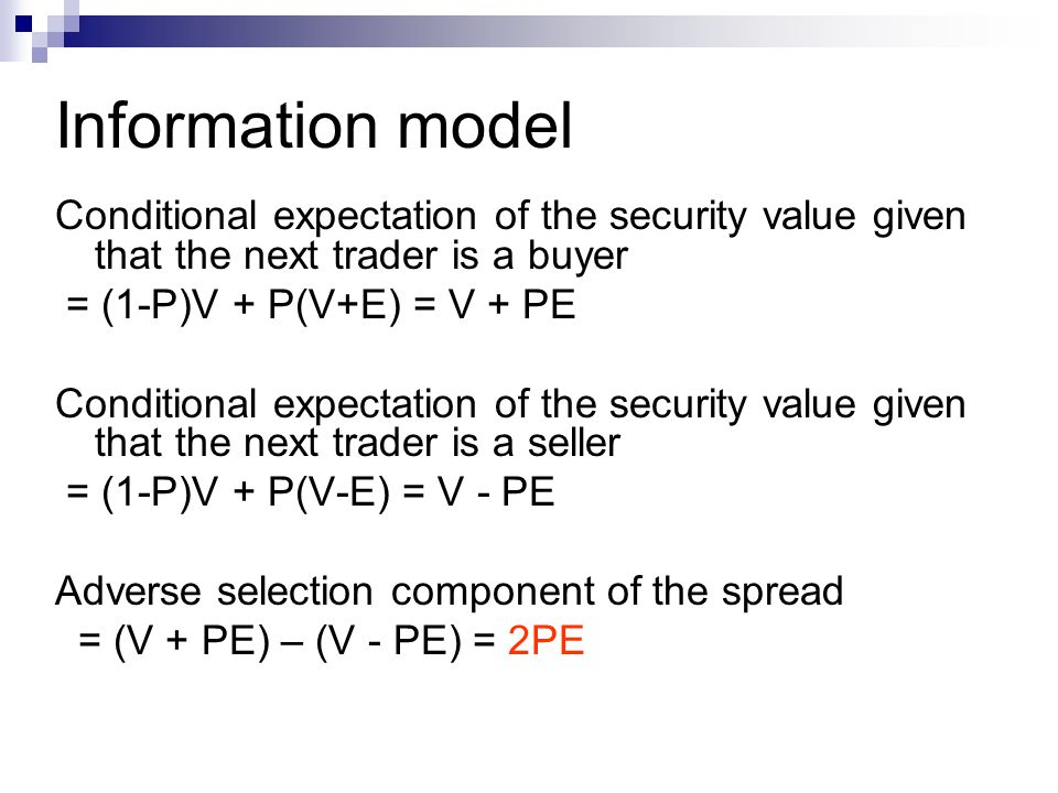Information model Conditional expectation of the security value given that the next trader is a buyer.