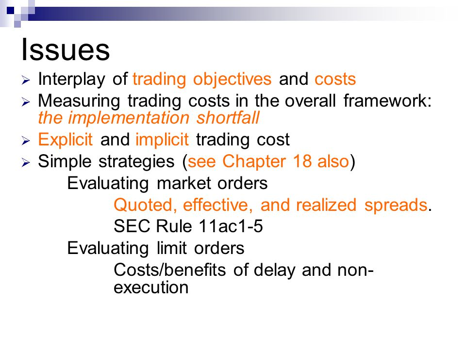 Issues Interplay of trading objectives and costs