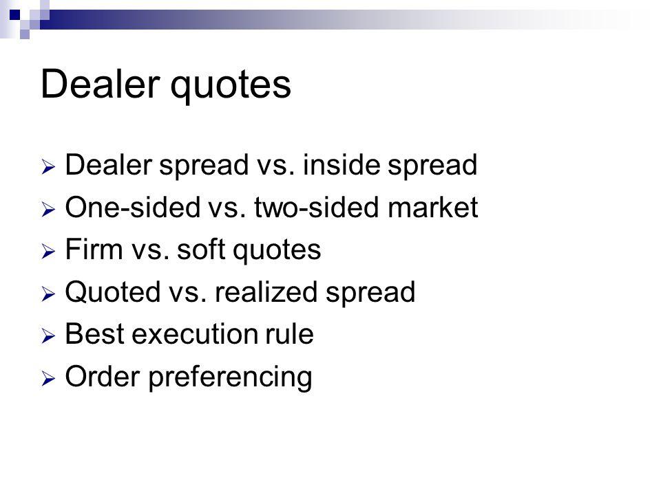Dealer quotes Dealer spread vs. inside spread