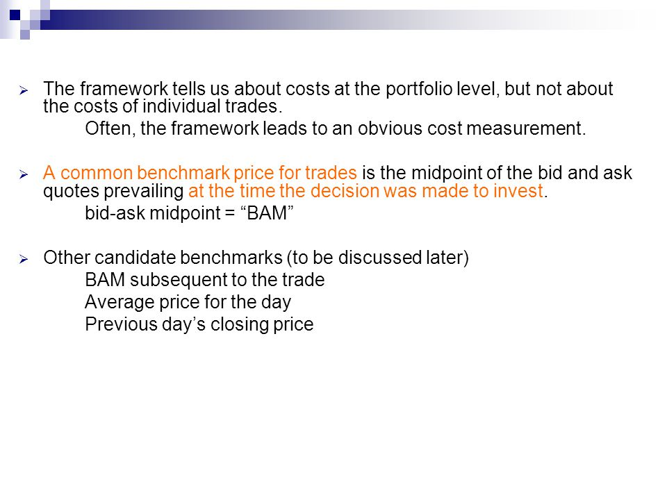 The framework tells us about costs at the portfolio level, but not about the costs of individual trades.