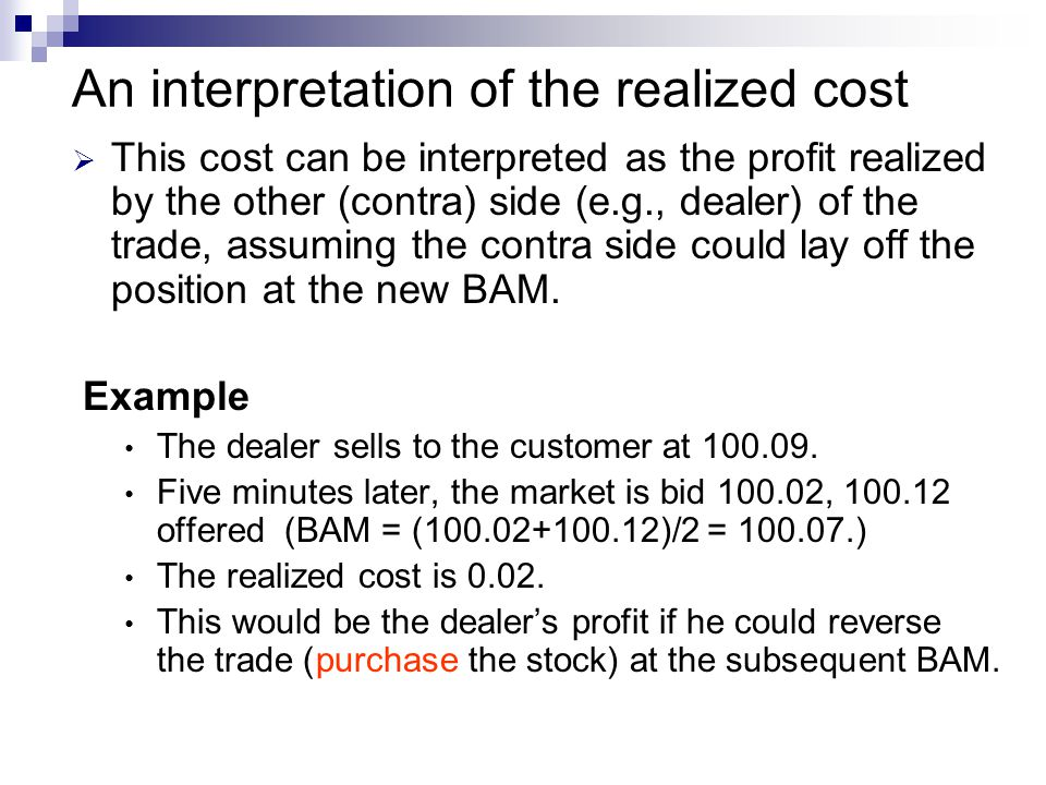 An interpretation of the realized cost