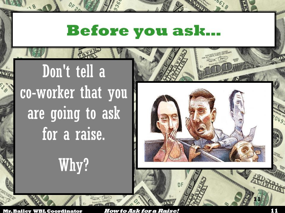 Don t tell a co-worker that you are going to ask for a raise.