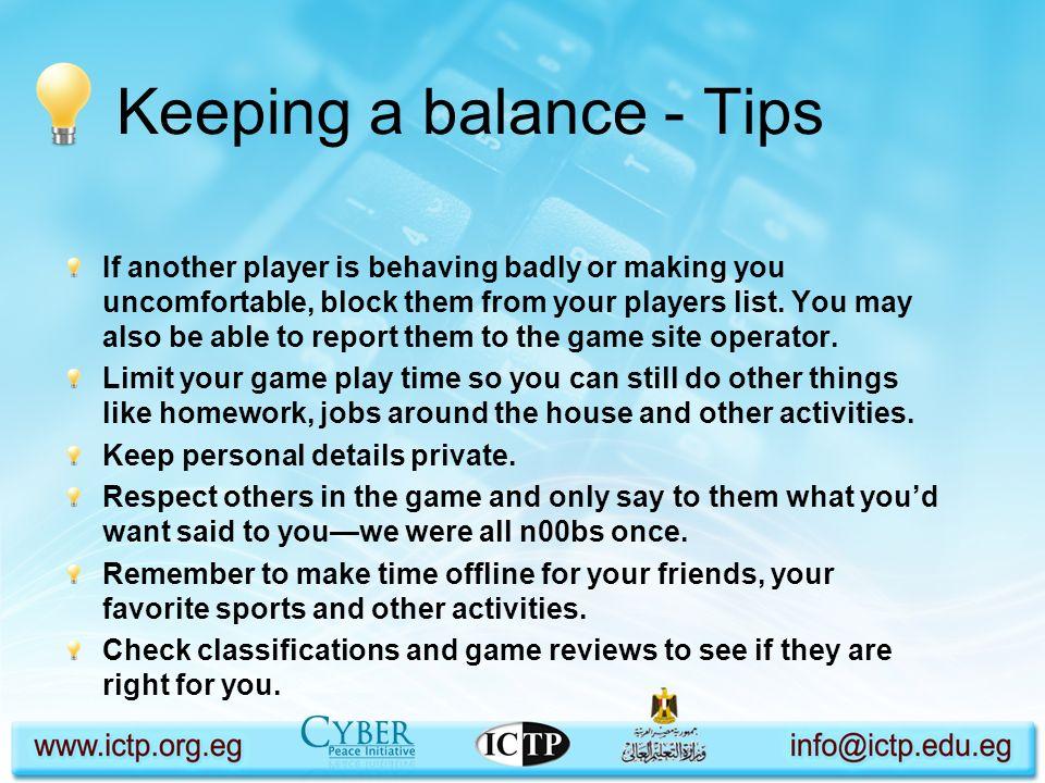 Keeping a balance - Tips