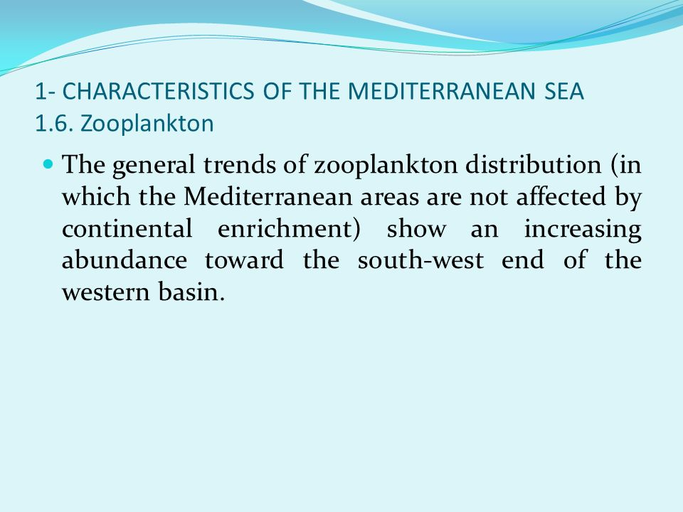 1- CHARACTERISTICS OF THE MEDITERRANEAN SEA 1.6. Zooplankton