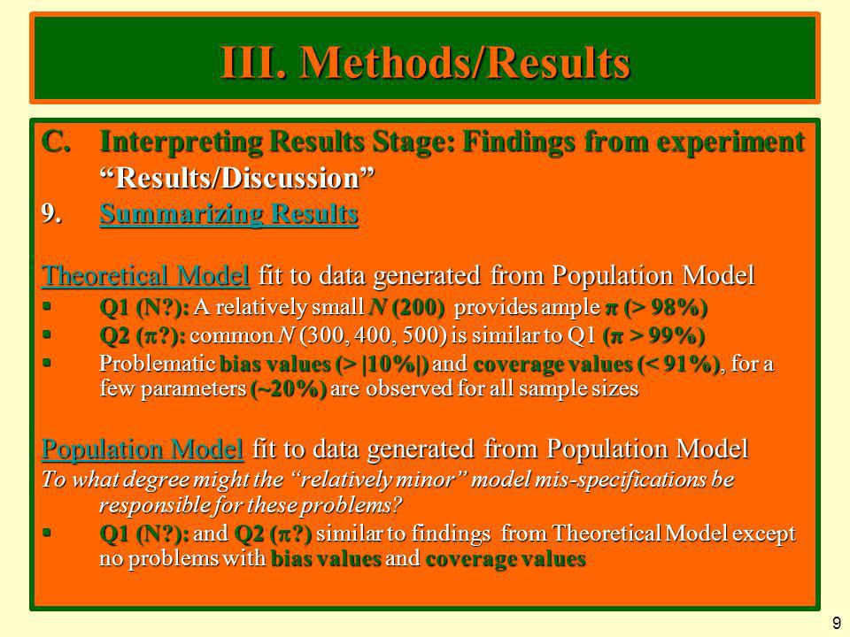 III. Methods/Results Interpreting Results Stage: Findings from experiment. Results/Discussion 9. Summarizing Results.