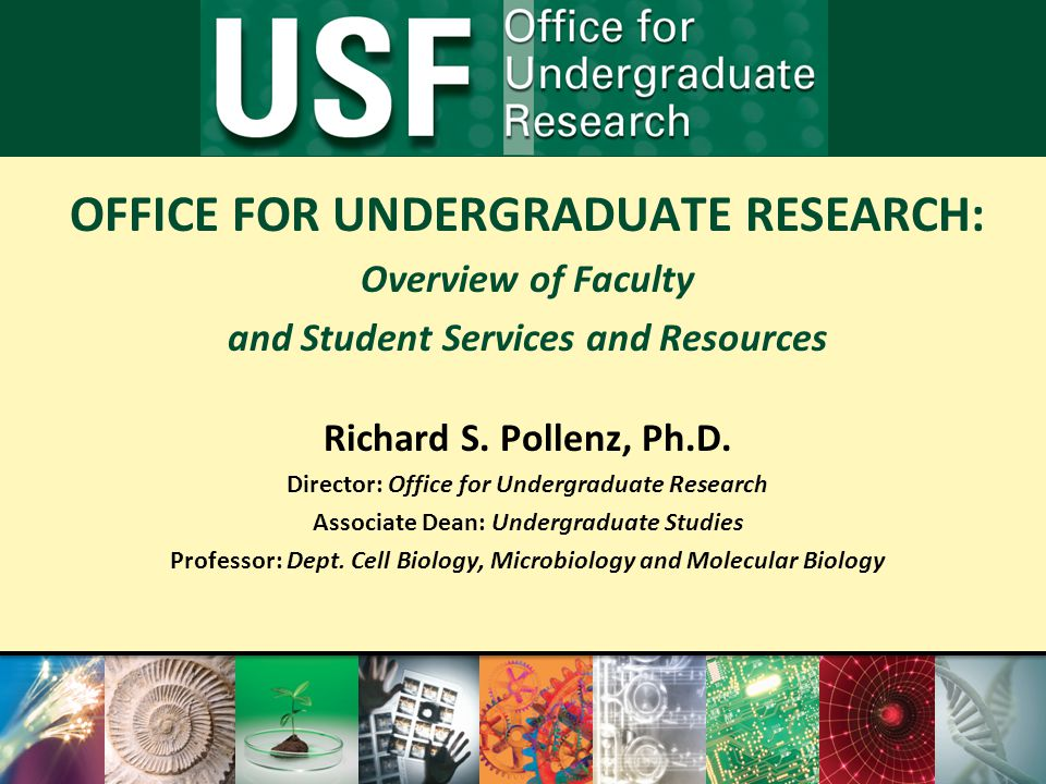 OFFICE FOR UNDERGRADUATE RESEARCH: