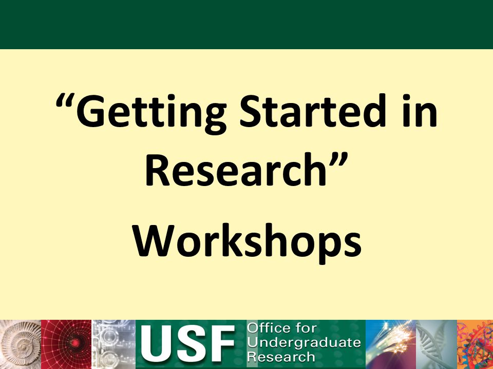 Getting Started in Research Workshops