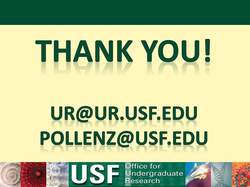 THANK YOU! ur@ur.usf.edu pollenz@usf.edu