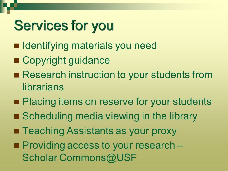 Services for you Identifying materials you need Copyright guidance