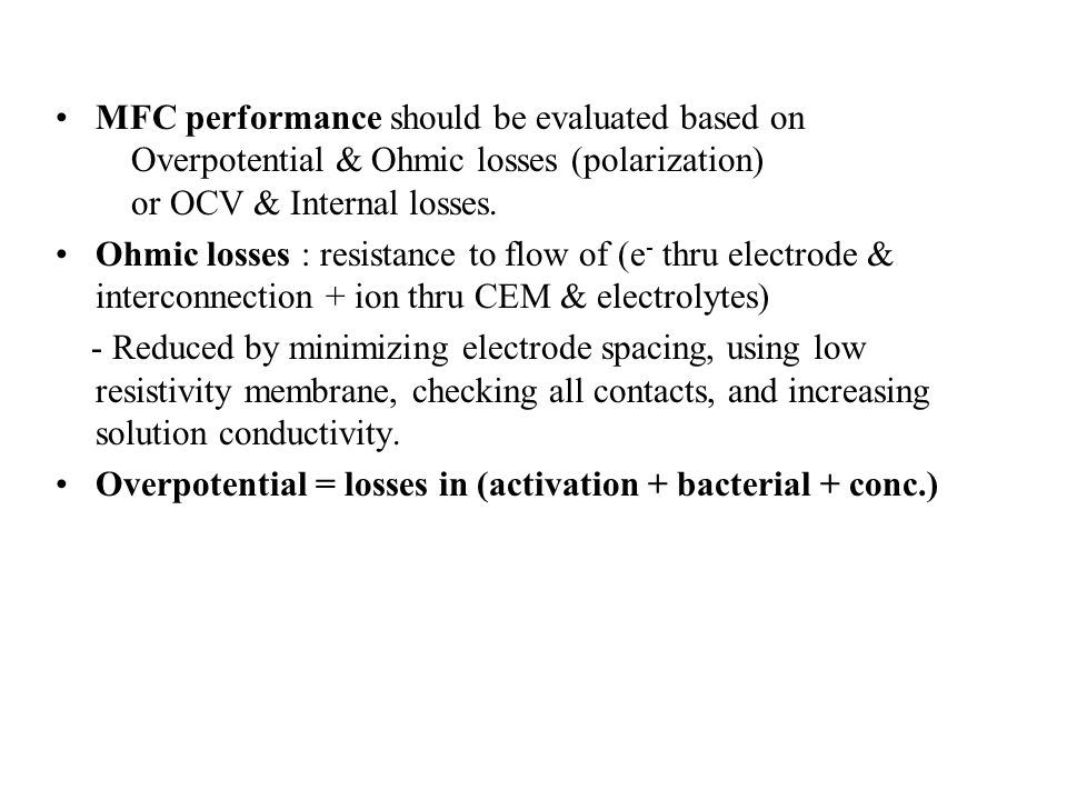 MFC performance should be evaluated based on Overpotential & Ohmic losses (polarization) or OCV & Internal losses.