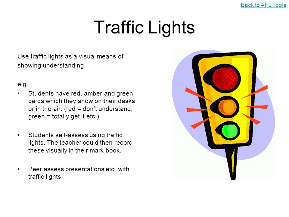 Traffic Lights Use traffic lights as a visual means of