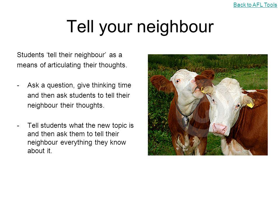 Tell your neighbour Students 'tell their neighbour' as a