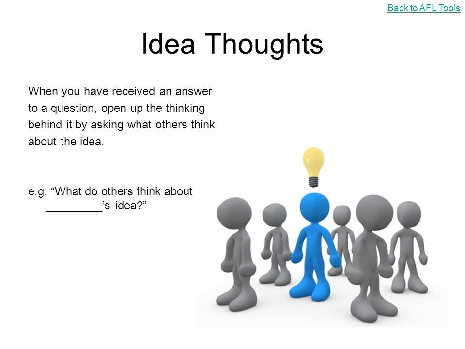Idea Thoughts When you have received an answer