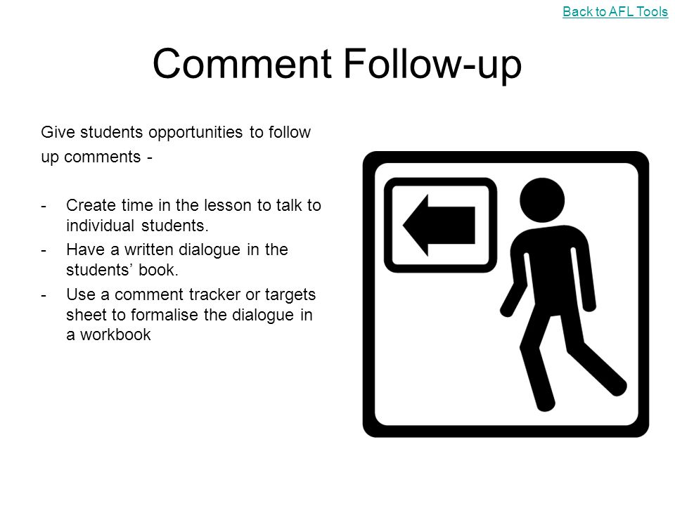 Comment Follow-up Give students opportunities to follow up comments -