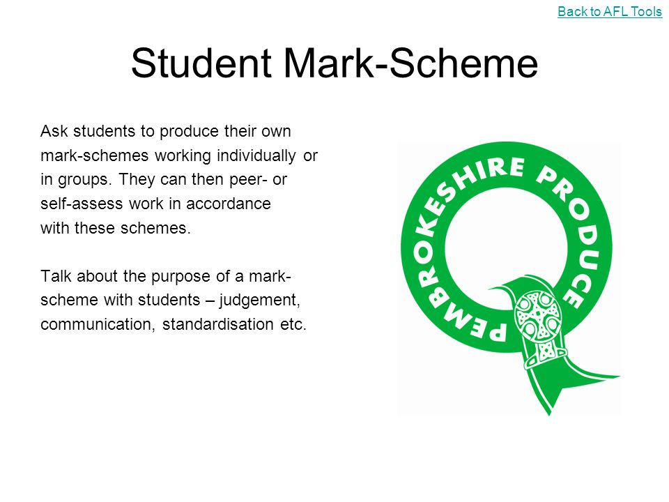 Student Mark-Scheme Ask students to produce their own