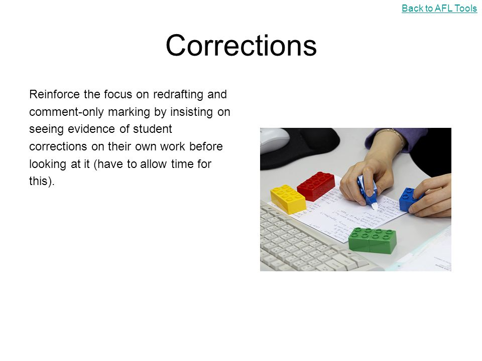 Corrections Reinforce the focus on redrafting and