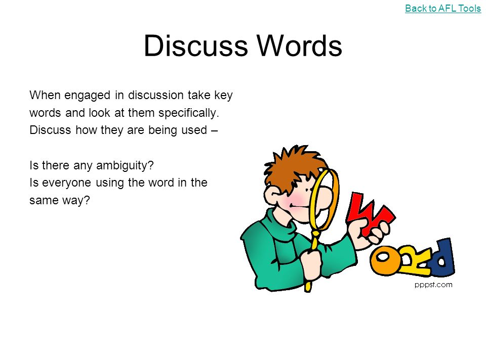 Discuss Words When engaged in discussion take key