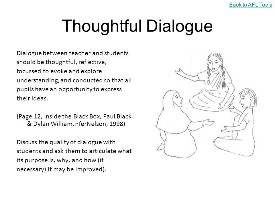 Thoughtful Dialogue Dialogue between teacher and students